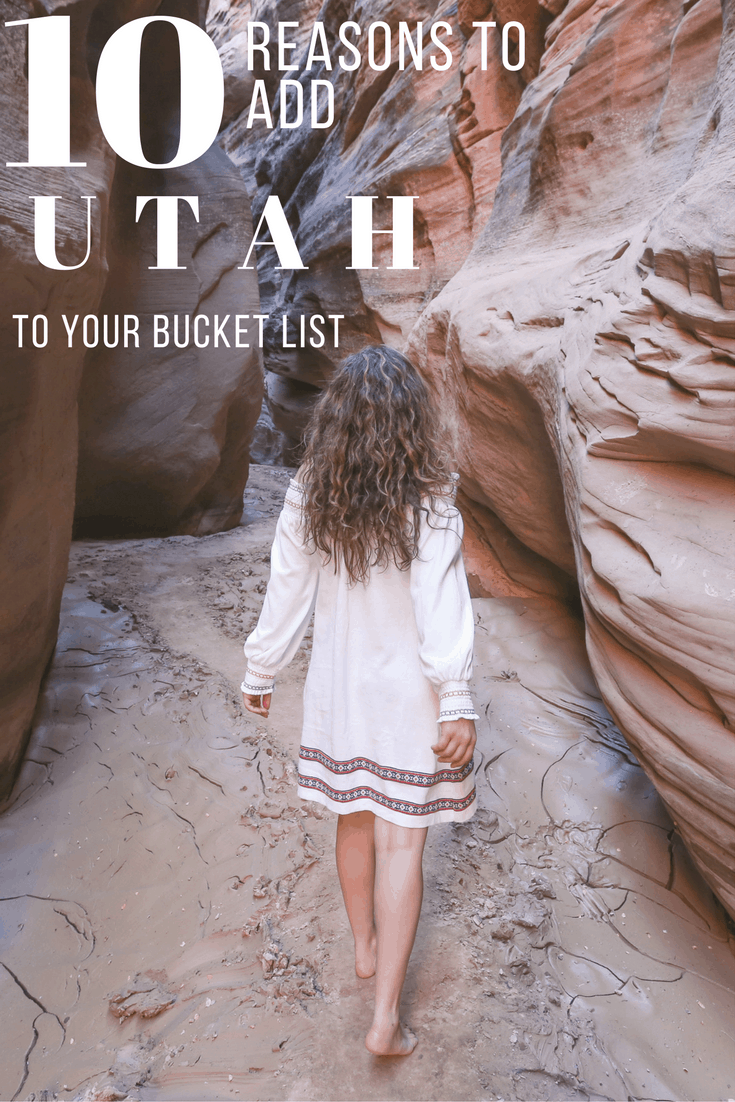 10 Reasons Why You Need to Add Utah to Your Bucket List
