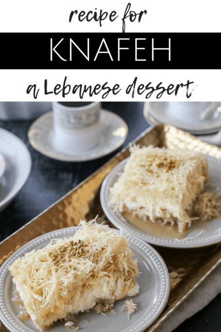 Knafeh Recipe - A Lebanese Dessert
