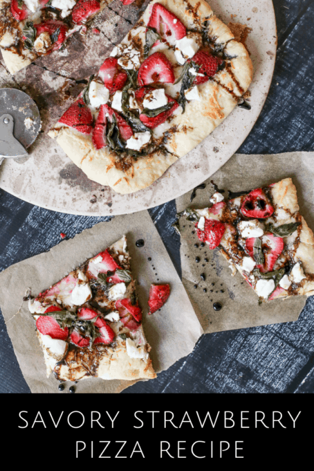 savory strawberry pizza with basil and goat cheese and a balsamic glaze