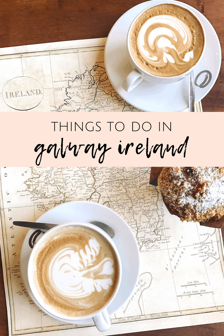 things to do in Galway Ireland - travel inspiration and ideas