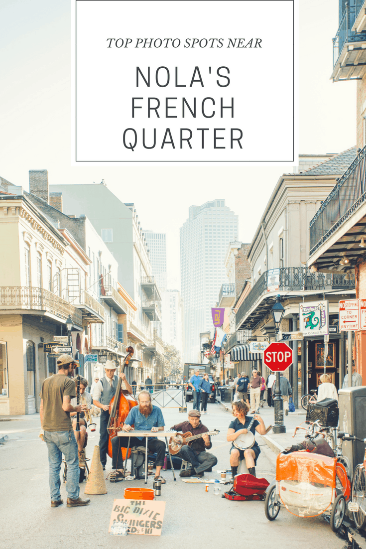Top photo spots near the french quarter in new orleans 4 for Best things to do in french quarter