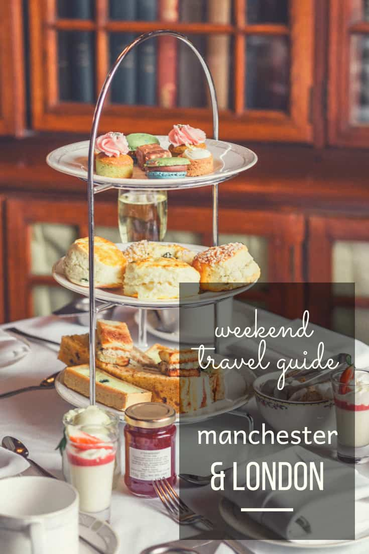 Manchester and London Weekend Itinerary - where to stay, what to do and where to eat in these UK cities